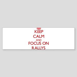 Keep Calm and focus on Rallys Bumper Sticker