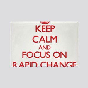 Keep Calm and focus on Rapid Change Magnets