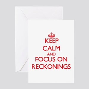 Keep Calm and focus on Reckonings Greeting Cards
