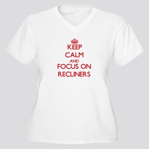 Keep Calm and focus on Recliners Plus Size T-Shirt