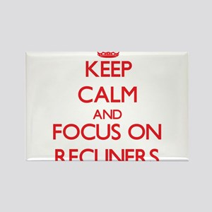 Keep Calm and focus on Recliners Magnets
