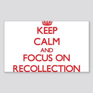 Keep Calm and focus on Recollection Sticker