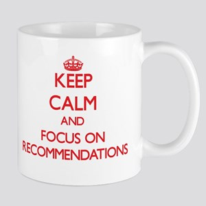 Keep Calm and focus on Recommendations Mugs