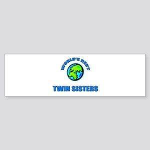 World's Best TWIN SISTERS Bumper Sticker