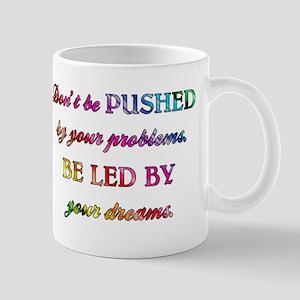 DON'T BE PUSHED Mug