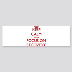 Keep Calm and focus on Recovery Bumper Sticker