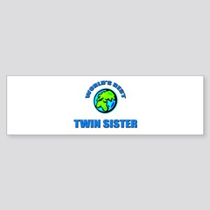 World's Best TWIN SISTER Bumper Sticker