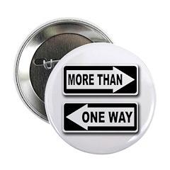 More Than One Way (Metal Pinback Button)