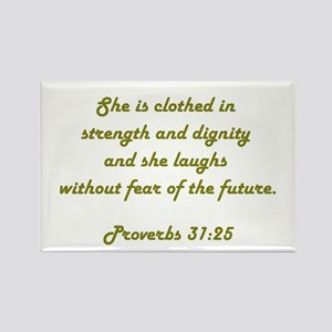 PROVERBS 31:25 Rectangle Magnet