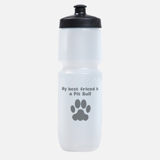 My Best Friend Is A Pit Bull Sports Bottle