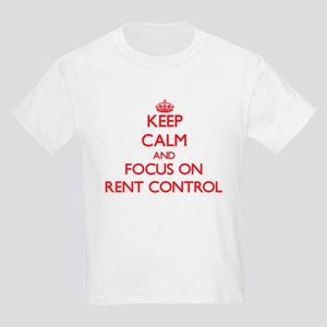 Keep Calm and focus on Rent Control T-Shirt