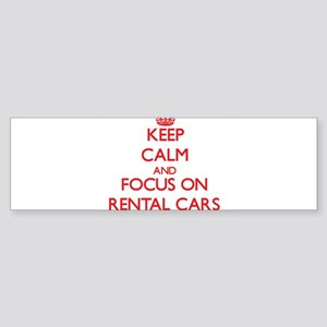 Keep Calm and focus on Rental Cars Bumper Sticker