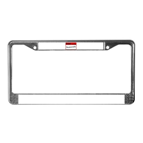 Today I Am Feeling Passionate License Plate Frame