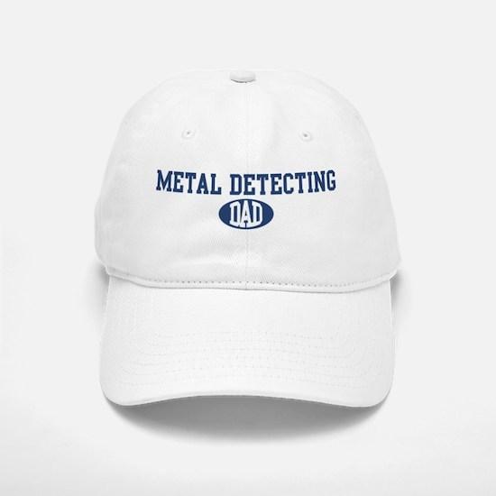 Metal Detecting dad Baseball Baseball Cap