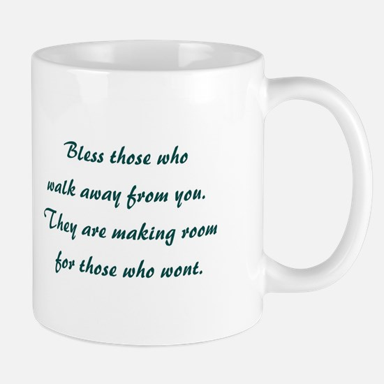 BLESS THOSE WHO... Mug