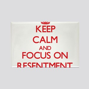 Keep Calm and focus on Resentment Magnets