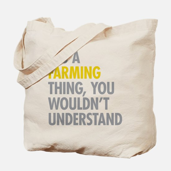 Its A Farming Thing Tote Bag
