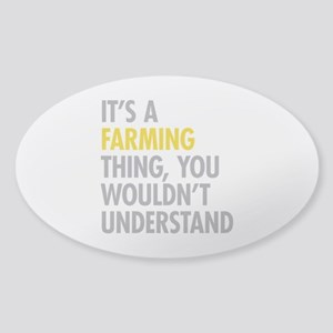 Its A Farming Thing Sticker (Oval)