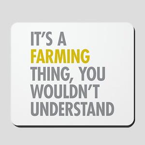 Its A Farming Thing Mousepad
