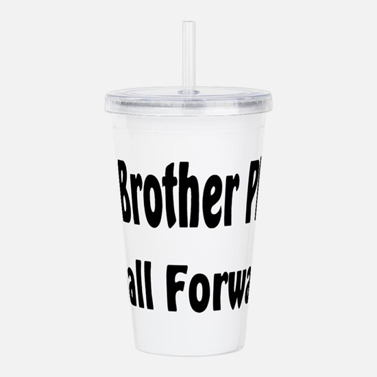 Unique Big brother basketball Acrylic Double-wall Tumbler