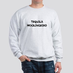 TEQUILA MOCKINGBIRD Sweatshirt