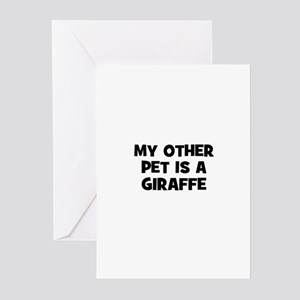 my other pet is a giraffe Greeting Cards (Package