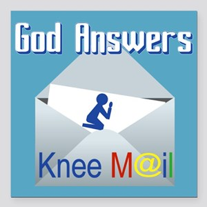 "God Answers Knee Mail Square Car Magnet 3"" X"