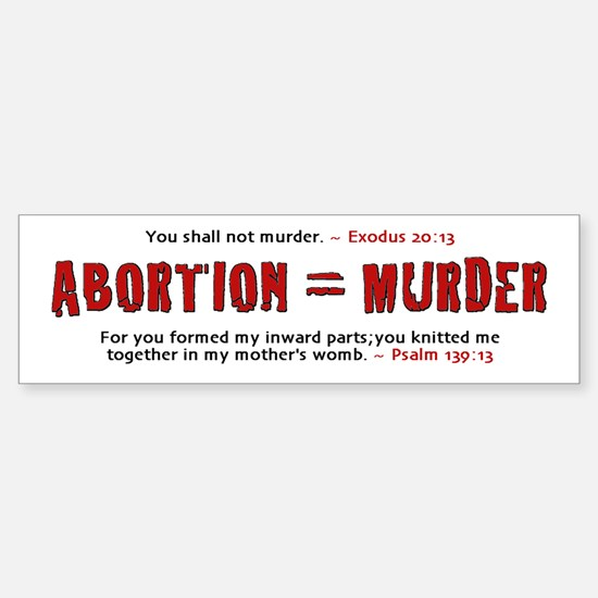 Abortion Is Murder - Bumper Bumper Bumper Sticker