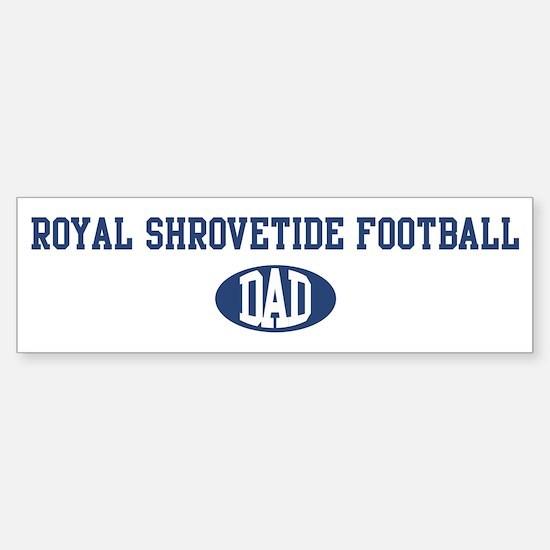 Royal Shrovetide Football dad Bumper Bumper Bumper Sticker