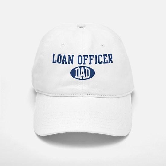 Loan Officer dad Baseball Baseball Cap