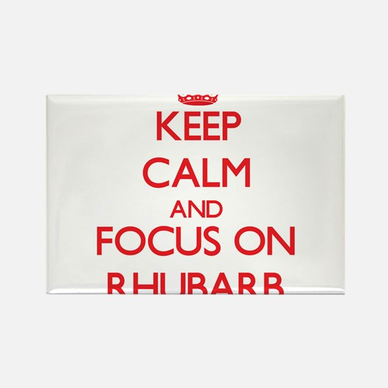 Keep Calm and focus on Rhubarb Magnets