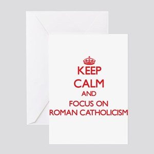 Keep Calm and focus on Roman Catholicism Greeting