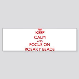Keep Calm and focus on Rosary Beads Bumper Sticker