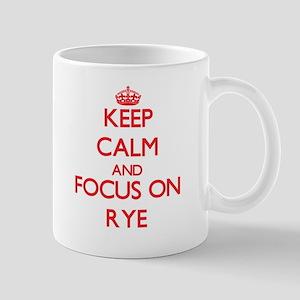 Keep Calm and focus on Rye Mugs