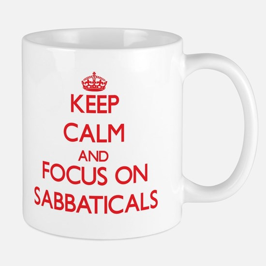 Keep Calm and focus on Sabbaticals Mugs
