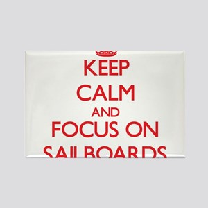 Keep Calm and focus on Sailboards Magnets