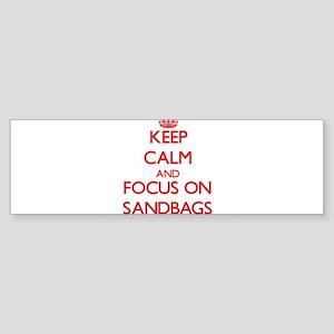 Keep Calm and focus on Sandbags Bumper Sticker
