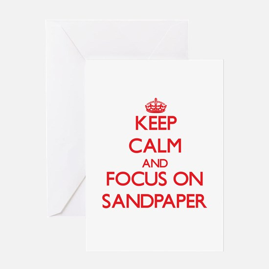 Keep Calm and focus on Sandpaper Greeting Cards
