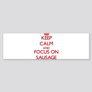 Keep Calm and focus on Sausage Bumper Sticker