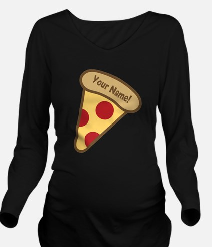YOUR NAME Cute Pizza Long Sleeve Maternity T-Shirt