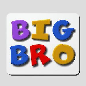 'BIG BRO' for the big brother Mousepad