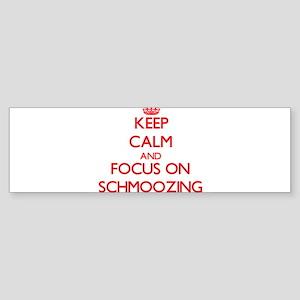 Keep Calm and focus on Schmoozing Bumper Sticker