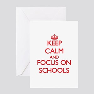 Keep Calm and focus on Schools Greeting Cards
