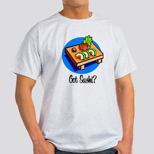 Got Sushi? Light T-Shirt