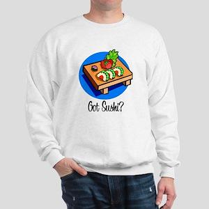 Got Sushi? Sweatshirt