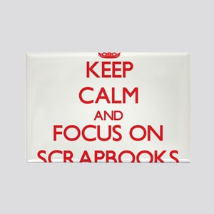 Keep Calm and focus on Scrapbooks Magnets