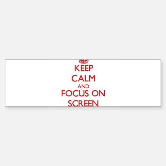 Keep Calm and focus on Screen Bumper Bumper Bumper Sticker