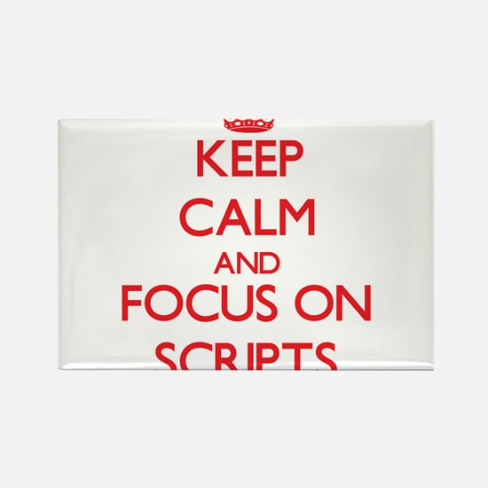 Keep Calm and focus on Scripts Magnets