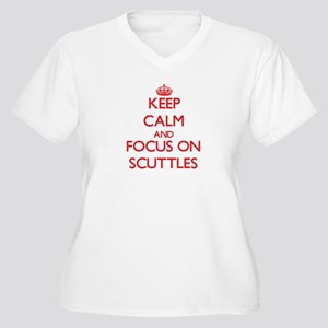 Keep Calm and focus on Scuttles Plus Size T-Shirt
