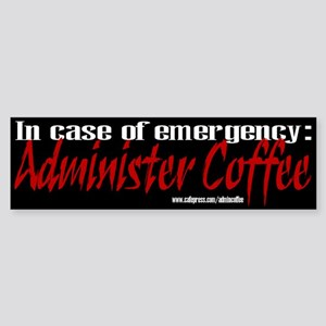 administer coffee Bumper Sticker